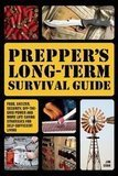 Prepper's Long-Term Survival Guide: Food, Shelter, Security, Off-the-Grid Power and More by Jim Cobb